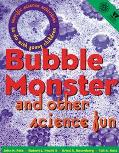 Bubble Monster: And Other Science Fun