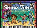 Show Time Music, Dance, and Drama Activities for Kids