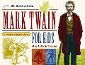 Mark Twain for Kids His Life & Times, 21 Activities