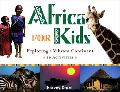 Africa for Kids Exploring a Vibrant Continent 19 Activities