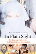 In Plain Sight The Startling Truth Behind the Elizabeth Smart Investigation