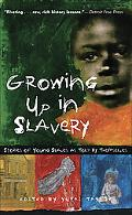 Growing Up in Slavery Stories of Young Slaves As Told by Themselves