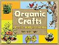 Organic Crafts 75 Earth-friendly Art Activities