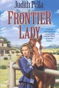 Frontier Lady (Lone Star Legacy Trilogy #1) - Judith Pella - Paperback