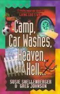 Camp, Car Washes, Heaven, and Hell