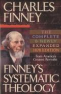 Finney's Systematic Theology Lectures on Classes of Truths, Moral Government, the Atonement,...