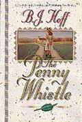 The Penny Whistle - B. J. Hoff - Hardcover