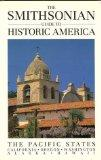 The Smithsonian Guide to Historic America: The Pacific States (Smithsonian Guides)