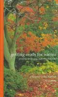 Getting Ready for Winter and Other Fall Tasks: A Seasonal Garden Workbook - Stephen Bradley ...