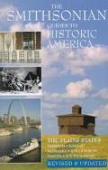 The Smithsonian Guide to Historic America: The Plains States: Vol. 12; Missouri, Kansas, Neb...