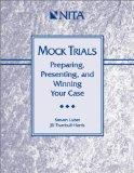 Mock Trials:preparing,presenting...case