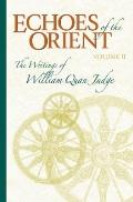 Echoes of the Orient: The Writings of William Quan Judge - Volume II