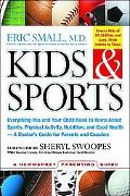 Kids & Sports Everything You and Your Child Need to Know About Sports, Physical Activity, an...