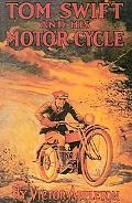 Tom Swift and His Motor-Cycle or Fun and Adventures on the Road