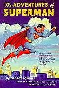 Adventures of Superman - George F. Lowther - Hardcover - REPRINT