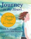 Journey to the Heart Centering Prayer for Children