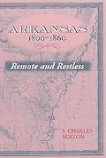 Arkansas, 1800-1860 Remote and Restless