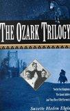 The Ozark Trilogy: Twelve Fair Kingdoms; Grand Jubilee; Then There'll Be Firework