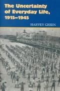 Uncertainty of Everyday Life, 1915-1945