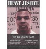 Heavy Justice The Trial of Mike Tyson