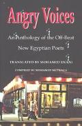 Angry Voices An Anthology of the Off-Beat  New Egyptian Poets
