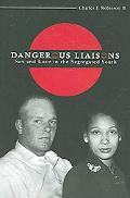 Dangerous Liaisons Sex And Love in the Segregated South