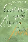 Cavorting on the Devil's Fork The Pete Whetstone Letters of C.F.M. Noland