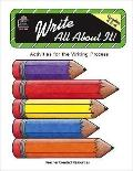 Write All About It Activities for the Writing Process Grades 4, 5, 6