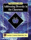 Addressing Diversity in the Classroom A Professional's Guide (Professional's Guide Series)