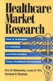 Healthcare Market Research: Tools & Techniques for Analyzing and Understanding Today's Healt...