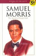 Samuel Morris The Apostle of Simple Faith