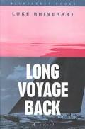 Long Voyage Back A Novel