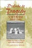 Prelude to Tragedy Vietnam, 1960-1965