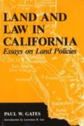 Land and Law in California Essays on Land Policies
