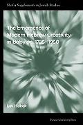 The Emergence Of Modern Hebrew Creativity In Babylon, 1735- 1950 (Shofar Supplements in Jewi...
