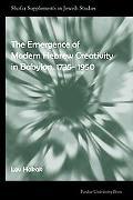 The Emergence Of Modern Hebrew Creativity In Babylon, 1735- 1950 (Shofar Supplements in Jewi...