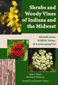 Shrubs and Woody Vines of Indiana and the Midwest: Identification, Wildlife Values, and Land...