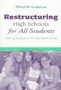 Restructuring High Schools for All Students Taking Inclusion to the Next Level