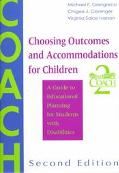 Choosing Outcomes and Accommodations for Children A Guide to Educational Planning for Students With Disabilities