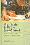 Why Is Math So Hard for Some Children? The Nature and Origins of Mathematical Learning Diffi...