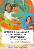 Speech and Language Development and Intervention in Down Syndrome and Fragile X Syndrome