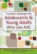 Transition Strategies for Adolescents and Young Adults Who Use Augmentative and Alternative ...
