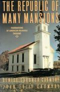 Republic of Many Mansions Foundations of American Religious Thought