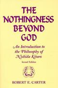 Nothingness Beyond God An Introduction to the Philosophy of Nishida Kitaro