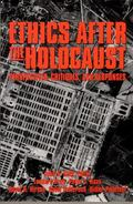 Ethics After the Holocaust Perspectives, Critiques, and Responses