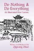 Do Nothing and Do Everything: An Illustrated New Taoism