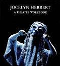 Jocelyn Herbert A Theatre Workbook