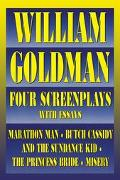 William Goldman Four Screenplays With Essays  Marathon Man, Butch Cassidy and the Sundance K...