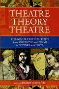 Theatre/Theory/Theatre The Major Critical Texts from Aristotle and Zeami to Soyinka and Hevel