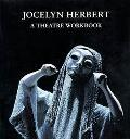 Jocelyn Herbert A Theatre Workbook